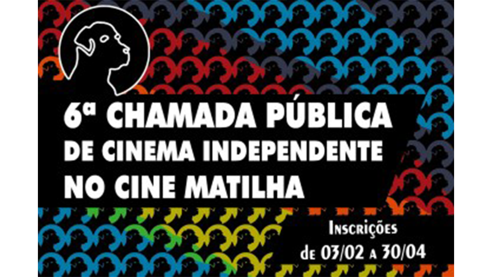 6ª Chamada Pública de Cinema Independente